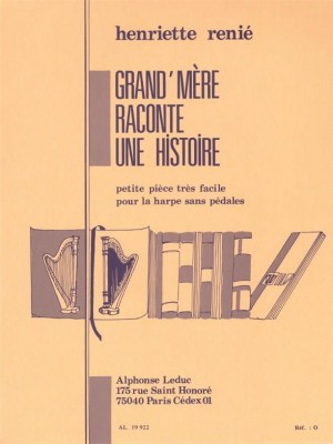 Henriette Renié: Henriette Renie: Grand-Mere Raconte Une Histoire