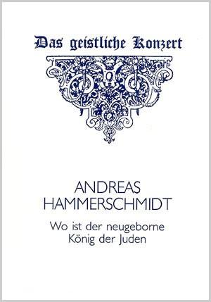 Hammerschmidt: Wo ist der neugeborne König (a-Moll)