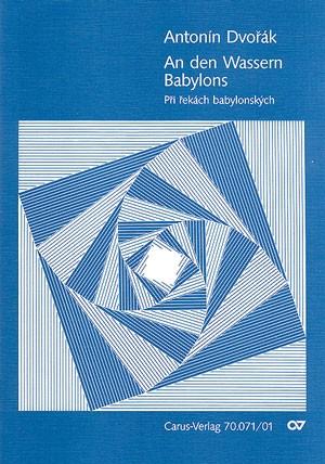 Dvorák: Pri rekach babylonskych (An den Wassern Babylons) (Op.99 no. 7; c-Moll)