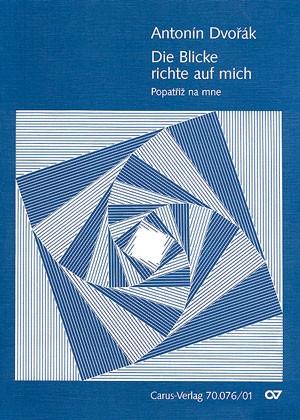 Dvorák: Popatriz na mne (Die Blicke richte auf mich) (Op.99 no. 8; Des-Dur)