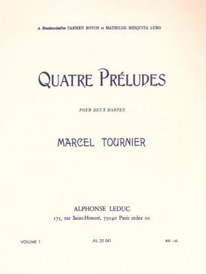 Marcel Tournier: Marcel Tournier: Four Preludes - Two Harps