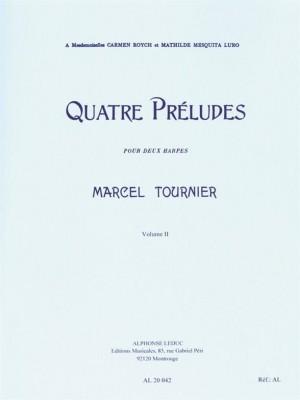 Marcel Tournier: Four Preludes, for Two Harps (Volume 2)