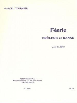 Marcel Tournier: Féérie (Prélude et Danse)
