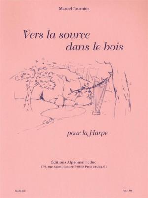 Marcel Tournier: Vers la Source dans le Bois