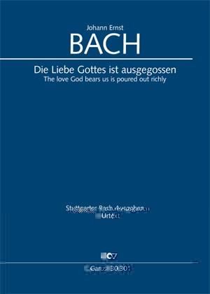 Bach, JE: Die Liebe Gottes ist ausgegossen