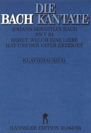Bach, JS: Sehet, welch eine Liebe hat uns der Vater erzeiget (BWV 64; e-Moll)