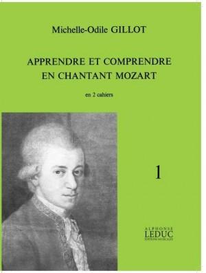 Michelle-Odile Gillot: Apprendre et Comprendre en Chantant Mozart Vol.1