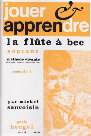 Michel Sanvoisin: Playing And Learning Soprano Recorder - Volume 1
