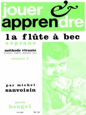 Michel Sanvoisin: Jouer et Apprendre la Flûte a Bec soprano Vol.2