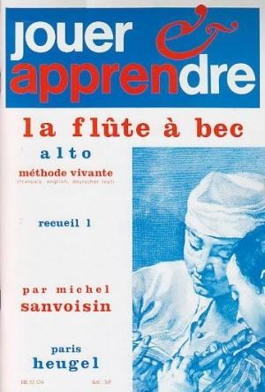 Michel Sanvoisin: Play And Learn The Alto Recorder [Volume 1]