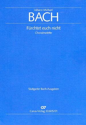 Bach, JM: Fürchtet euch nicht