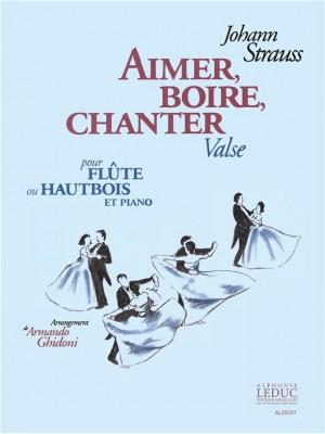 Johann Strauss Jr.: Aimer, Boire, Chanter