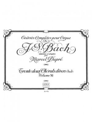 J.S. Bach: Complete Organ Works Volume 11: 32 Miscellaneous Chorales (A - J)