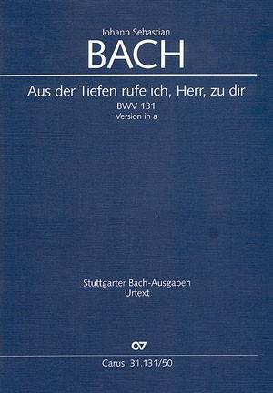 Bach, JS: Aus der Tiefen rufe ich, Herr, zu dir (BWV 131; a-Moll)