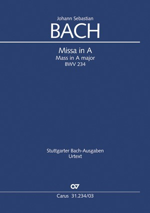 Bach, JS: Missa in A (BWV 234; A-Dur)