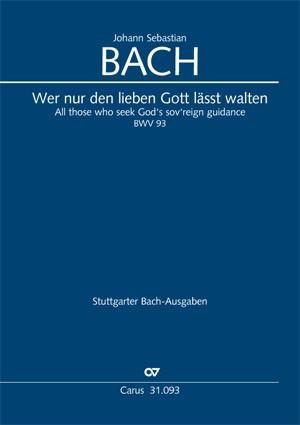 Bach, JS: Wer nur den lieben Gott läßt walten (BWV 93; c-Moll)