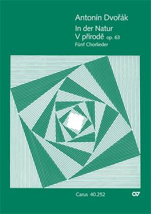 Dvorák: In der Natur. Fünf Chorlieder op. 63