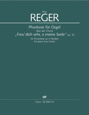 """Reger: Phantasie für Orgel über """"Freu dich sehr, o meine Seele"""" (Op.30; F-Dur)"""