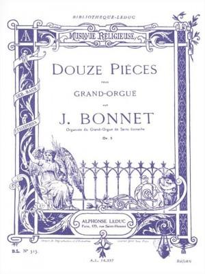 Joseph Bonnet: Joseph Bonnet: 12 Pieces Op.5
