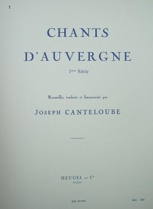 Joseph Canteloube: Joseph Canteloube: Chants d'Auvergne Vol.1
