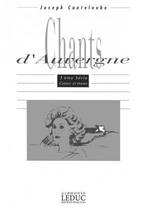 Joseph Canteloube: Joseph Canteloube: Chants d'Auvergne Vol.3