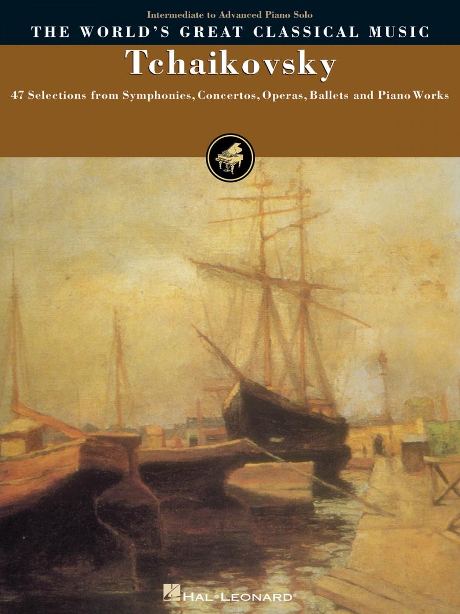 The World's Great Classical Music: Tchaikovsky - Intermediate