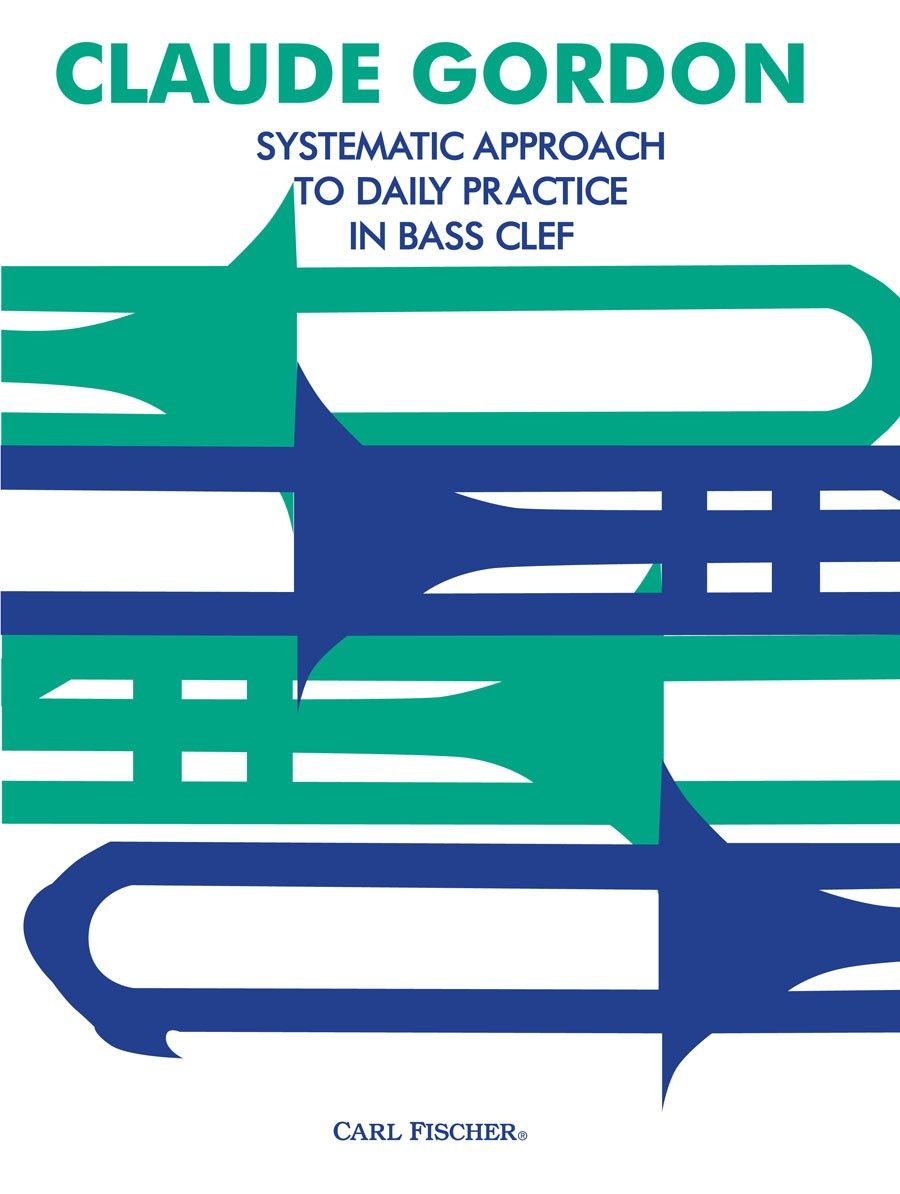 Claude Gordon: Systematic Approach To Daily Practice In Bass Clef ...
