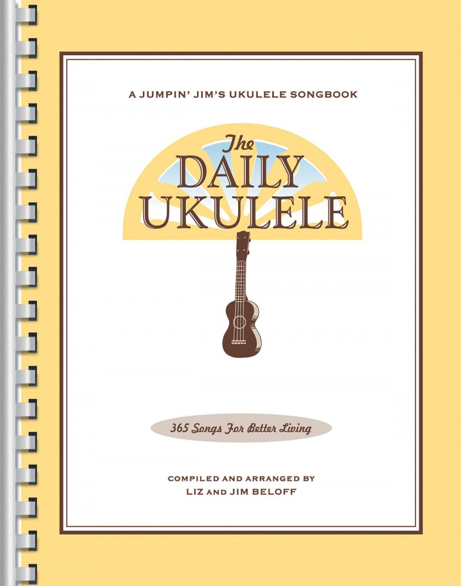 The Daily Ukulele - 365 Songs For Better Living | Presto Sheet Music