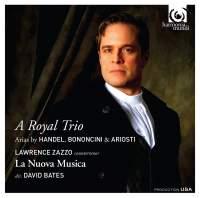 A Royal Trio: Bononcini, Ariosti, Handel