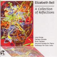 BELL, E.: Loss-Songs / Piano Sonata No. 2 / River Fantasy / Fantasy-Sonata / Soliloquy (Lifchitz)