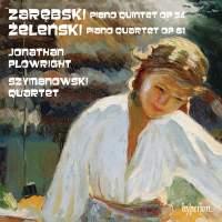 Zarebski/Zelenski: Piano Quintet & Piano Quartet