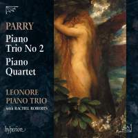 Parry: Piano Trio No. 2 & Piano Quartet