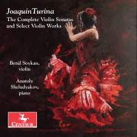 Turina: The Complete Violin Sonatas & Select Violin Works
