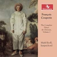 Couperin: The Complete Pièces de clavecin, Vol. 2