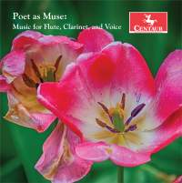 Poet as Muse: Music for Flute, Clarinet & Voice