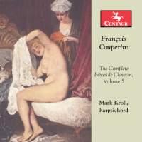 Couperin: The Complete Pièces de clavecin, Vol. 5