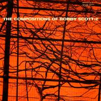 The Compositions of Bobby Scott, Vol. 2