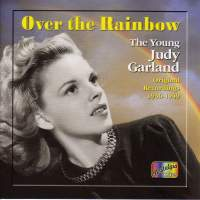 Over the Rainbow - The Young Judy Garland (1936-1949)