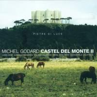 Godard, Michel: Castel Del Monte Ii