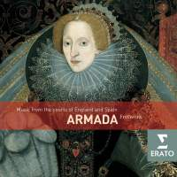 Armada: Music From The Courts Of Philip II And Elizabeth I