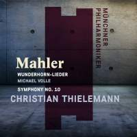 Mahler: Wunderhorn-Lieder and Symphony No. 10