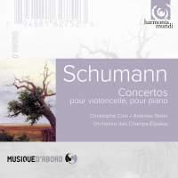 Schumann: Cello Concerto & Piano Concerto