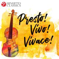 Presto! Vivo! Vivace! The Fastest Classical Music Ever
