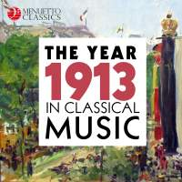 The Year 1913 in Classical Music