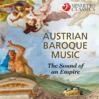 Austrian Baroque Music: The Sound of an Empire