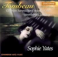 Tombeau: German Harpsichord Music of the 17th Century
