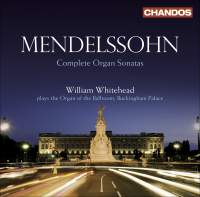 Mendelssohn: Organ Sonatas Nos. 1-6, Op. 65