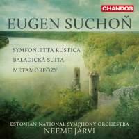 Eugen Suchoň: Baladická suita, Metamorfózy & Symfonietta rustica