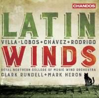 Villa-Lobos, Joaquin Rodrigo & Carlos Chávez: Latin Winds