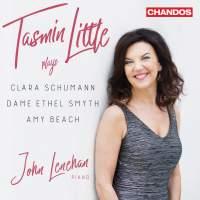 Tasmin Little plays Clara Schumann, Dame Ethel Smyth & Amy Beach